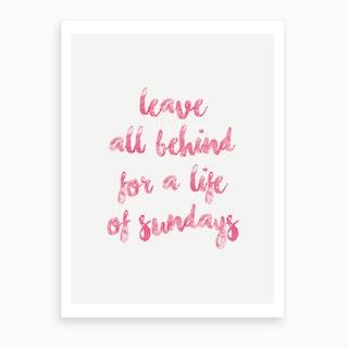 A Life Of Sundays   Pink Art Print
