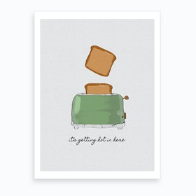 It's Getting Hot in Here Art Print