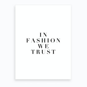 Fashion We Trust Art Print