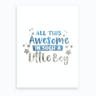 All This Awesome In Such A Little Boy Art Print