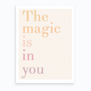 The Magic Is In You Pastel Art Print