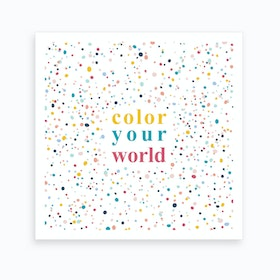 Colour Your World Art Print