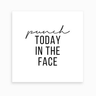 Punch Today In The Face Art Print