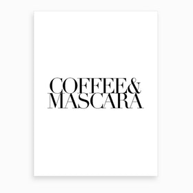 Coffee And Mascara Art Print