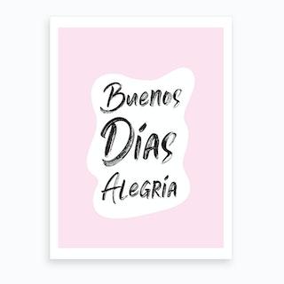 Buenos Dias Art Print