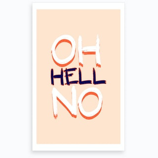 Wrong Oh Hell No Art Print