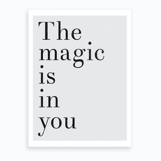 The Magic Is In You Grey Art Print