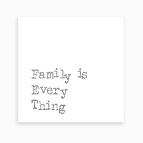 Family Is Everything Art Print