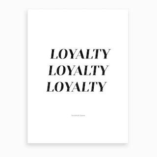 Kendrick Loyalty Art Print