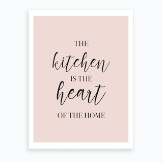 The Kitchen Is The Heart Of The Home Pink Art Print