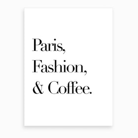 Paris Fashion And Coffee Art Print