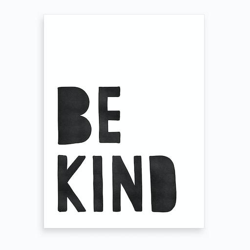 Be Kind   Black Colours Art Print