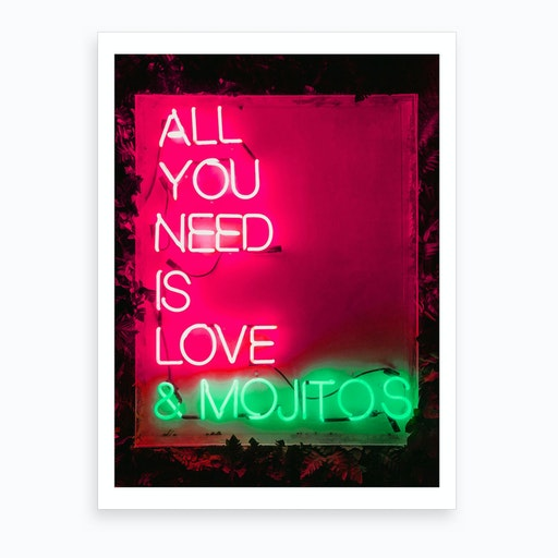 All You Need Is Love And Mojitos Art Print