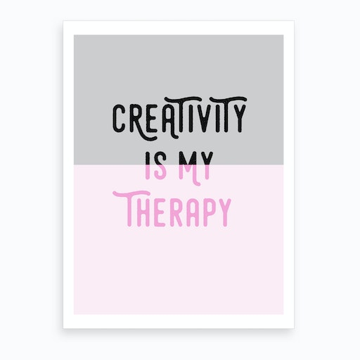 Creativity Is My Therapy Pink Art Print