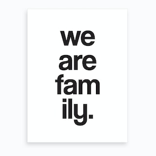 We Are Family Art Print