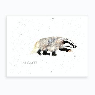 I Am Out Art Print