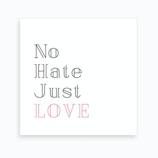 No Hate Just Love Art Print