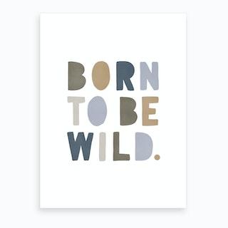 Born To Be Wild  Navy & Beige  Art Print