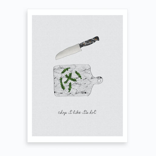 Chop it like it's Hot Art Print