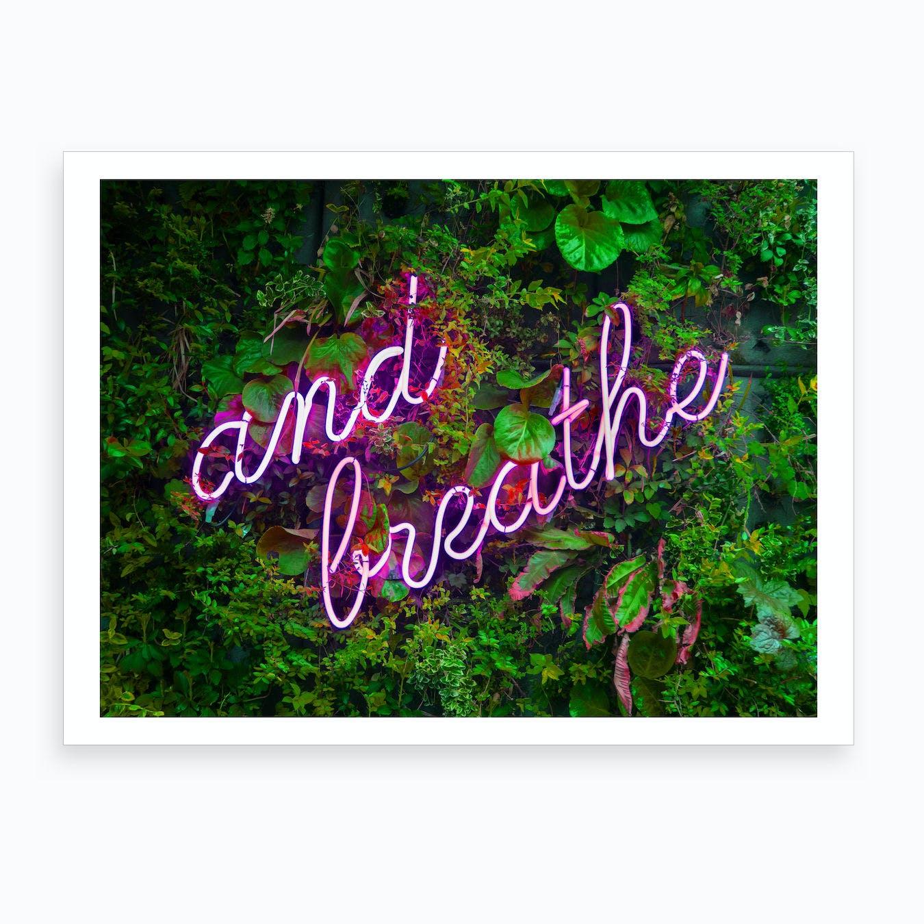 And Breathe Neon Sign Landscape Art Print