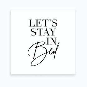 Let'S Stay In Bed Art Print