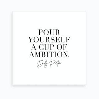 Pour Yourself A Cup Of Ambition Dolly Parton Art Print