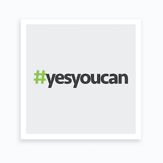 Hashtag Yes You Can Square Art Print