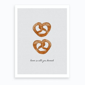 Love is All You Knead Art Print