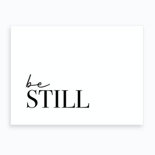 Be Still Art Print Art Print