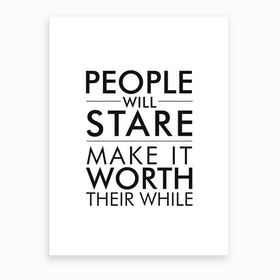People Will Stare Art Print