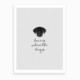 Home Is Where The Dog Is Art Print