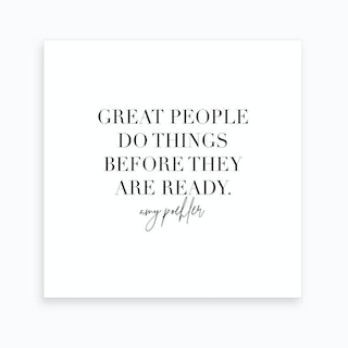 Great People Do Things Before They Are Ready Amy Poehler Art Print