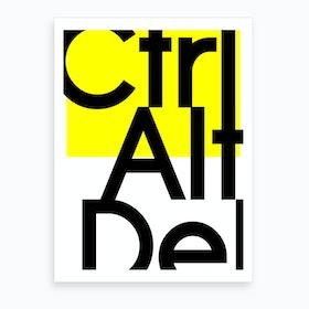 Ctrl + Alt Art Print