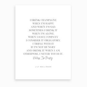 I Drink Champagne Art Print