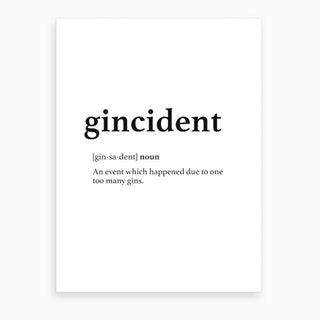 Gincident Quote Art Print