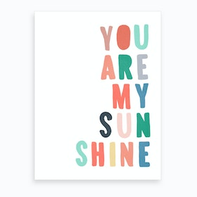You Are My Sunshine Lyrics   Rainbow Art Print