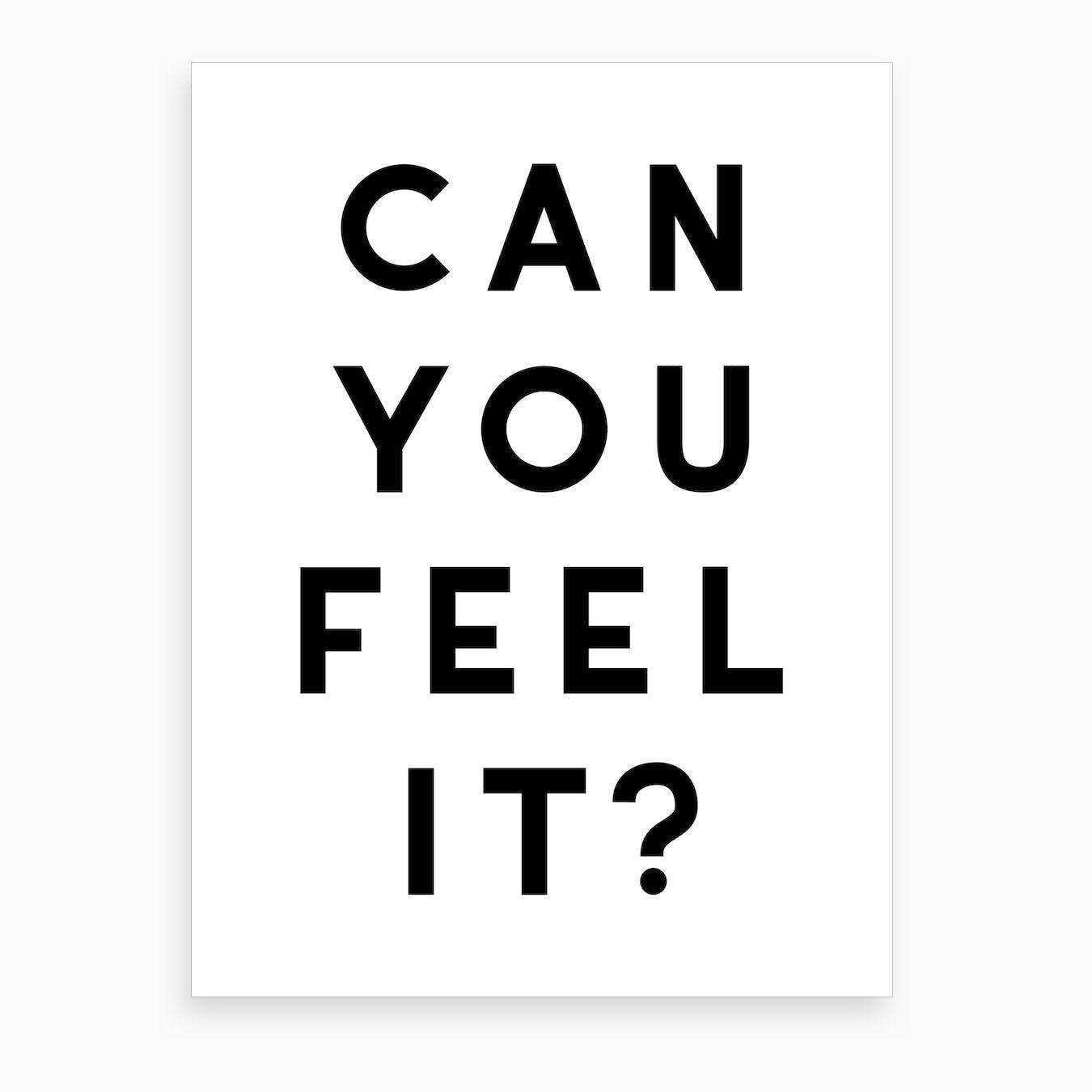Can You Feel It Art Print