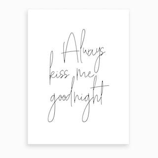 Always Kiss Art Print