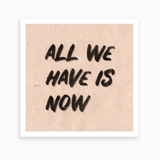 All We Have Is Now Pink Art Print