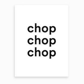 Chop Chop Chop Kitchen Art Print