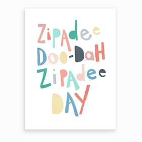 Zipadee Doo Dah Quote  Rainbow Colours  Art Print