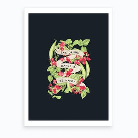 Eat Drink Dance Art Print