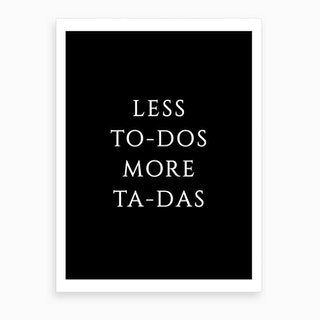 Less To Dos Art Print