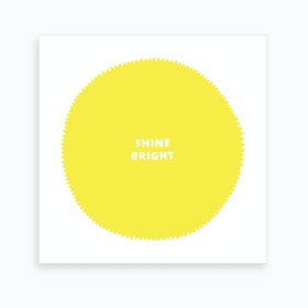 Shine Bright Art Print