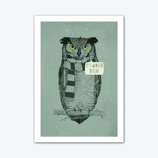 It'S Winter Bitch Art Print