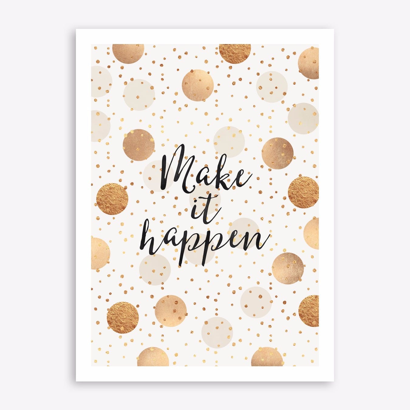 Make It happen - Gold Dots Print