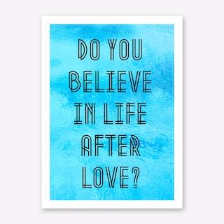 Do You Believe Art Print