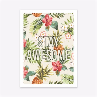 Stay Awesome A3 Art Print