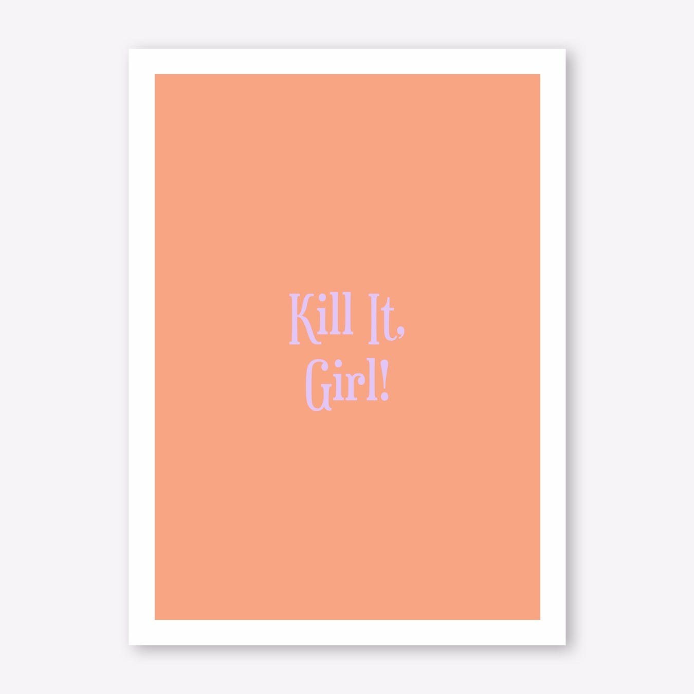 Kill It Girl! Print