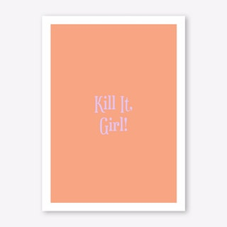 Kill It Girl! Art Print